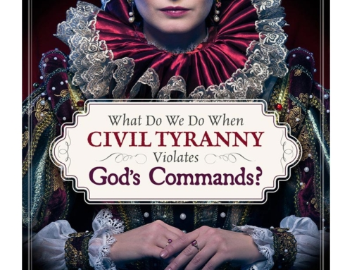 What Do We Do When Civil Tyranny Violates God's Commands?