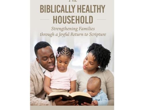 The Biblically Healthy Household
